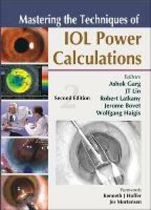 Mastering the Techniques of IOL Power Calculations, Second Edition - Ashok Garg,Robert Latkany,J. T. Lin - cover