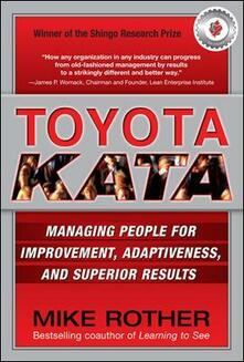 Toyota kata. Managing people for continuous improvement and superior results - Mike Rother - copertina