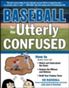 Ebook in inglese Baseball for the Utterly Confused Randall, Ed
