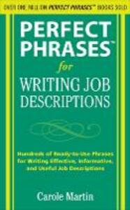 Perfect Phrases for Writing Job Descriptions: Hundreds of Ready-to-Use Phrases for Writing Effective, Informative, and Useful Job Descriptions - Carole Martin - cover