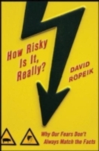 Ebook in inglese How Risky Is It, Really?: Why Our Fears Don't Always Match the Facts Ropeik, David