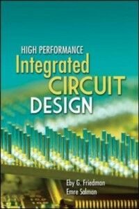 Ebook in inglese High Performance Integrated Circuit Design Friedman, Eby , Salman, Emre