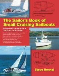 The Sailor's Book of Small Cruising Sailboats: Reviews and Comparisons of 360 Boats Under 26 Feet - Steve Henkel - cover