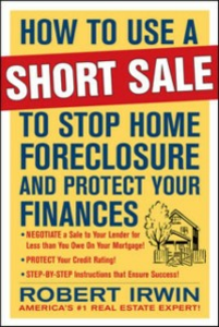 Ebook in inglese How to Use a Short Sale to Stop Home Foreclosure and Protect Your Finances Irwin, Robert
