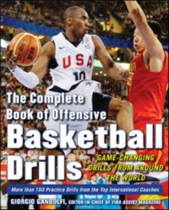 Ebook in inglese Complete Book of Offensive Basketball Drills: Game-Changing Drills from Around the World Gandolfi, Giorgio