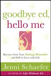 Foto Cover di Goodbye Ed, Hello Me: Recover from Your Eating Disorder and Fall in Love with Life, Ebook inglese di Jenni Schaefer, edito da McGraw-Hill Education