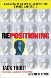 Ebook in inglese REPOSITIONING: Marketing in an Era of Competition, Change and Crisis Rivkin, Steve , Trout, Jack