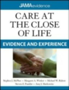 Ebook in inglese Care at the Close of Life: Evidence and Experience Markowitz, Amy J. , McPhee, Stephen J. , Pantilat, Steven Z. , Rabow, Michael W.