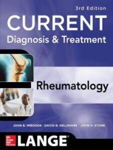 Foto Cover di Current Diagnosis & Treatment in Rheumatology, Third Edition, Ebook inglese di AA.VV edito da McGraw-Hill Education