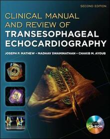 Clinical manual and review of transesophageal echocardiography - Joseph C. Mathew,Chakib Ayoub,Madhav Swaminathan - copertina