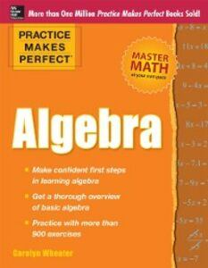 Ebook in inglese Practice Makes Perfect Algebra Wheater, Carolyn