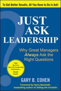 Ebook in inglese Just Ask Leadership: Why Great Managers Always Ask the Right Questions Cohen, Gary B.