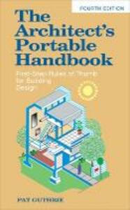 The architect's portable handbook: first-step rules of thumb for building design - John P. Guthrie - copertina