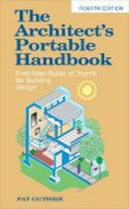 Libro The architect's portable handbook: first-step rules of thumb for building design John P. Guthrie