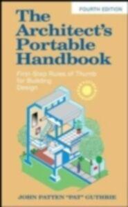 Foto Cover di Architect's Portable Handbook: First-Step Rules of Thumb for Building Design 4/e, Ebook inglese di John Guthrie, edito da McGraw-Hill Education