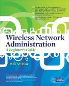 Wireless Network Administration A Beginner's Guide - Wale Soyinka - cover