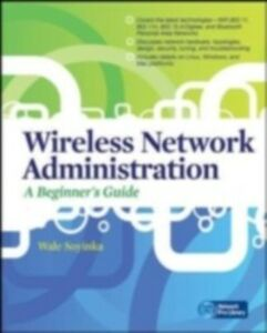 Ebook in inglese Wireless Network Administration A Beginner's Guide Soyinka, Wale