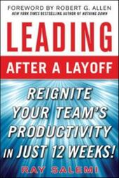 Leading After a Layoff: Reignite Your Team's Productivity Quickly