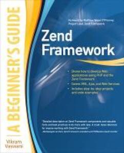 Zend framework. A beginner's guide - Vikram Vaswani - copertina