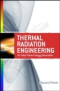 Ebook in inglese Engineering Thermodynamics of Thermal Radiation: for Solar Power Utilization Petela, Richard