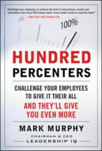 Ebook in inglese Hundred Percenters: Challenge Your Employees to Give It Their All, and They'll Give You Even More Murphy, Mark