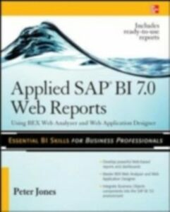 Foto Cover di Applied SAP BI 7.0 Web Reports: Using BEx Web Analyzer and Web Application Designer, Ebook inglese di Peter Jones, edito da McGraw-Hill Education