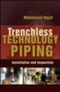 Ebook in inglese TRENCHLESS TECHNOLOGY PIPING: INSTALLATION AND INSPECTION Najafi, Mohammad