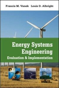 Foto Cover di Energy Systems Engineering: Evaluation and Implementation, Ebook inglese di Louis Albright,Francis Vanek, edito da McGraw-Hill Education