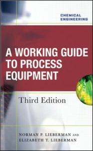 Ebook in inglese Working Guide to Process Equipment, Third Edition Lieberman, Elizabeth , Lieberman, Norman