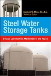 Ebook in inglese Steel Water Storage Tanks: Design, Construction, Maintenance, and Repair Meier, Steve