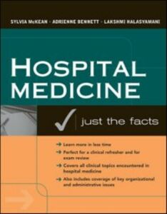 Ebook in inglese Hospital Medicine: Just The Facts Bennett, Adrienne , Halasyamani, Lakshmi , McKean, Sylvia