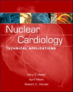 Ebook in inglese Nuclear Cardiology: Technical Applications Heller, Gary , Hendel, Robert , Mann, April