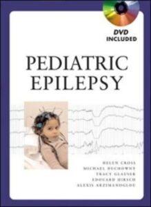 Ebook in inglese Pediatric Epilepsy Arzimanoglou, Alexis , Cross, Helen , Duchowny, Michael