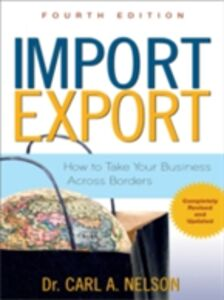 Ebook in inglese Import/Export: How to Take Your Business Across Borders Nelson, Carl