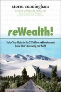 Foto Cover di ReWealth!: Stake Your Claim in the $2 Trillion Development Trend That's Renewing the World, Ebook inglese di Storm Cunningham, edito da McGraw-Hill Education