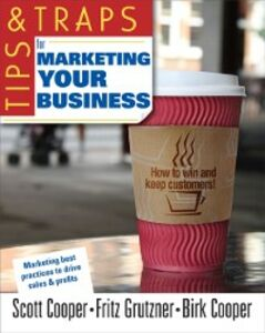 Ebook in inglese Tips and Traps for Marketing Your Business Cooper, Birk , Cooper, Scott , Grutzner, Fritz