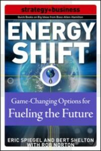 Foto Cover di Energy Shift: Game-Changing Options for Fueling the Future, Ebook inglese di AA.VV edito da McGraw-Hill Education