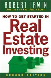 Ebook in inglese How to Get Started in Real Estate Investing Irwin, Robert