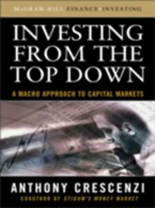 Ebook in inglese Investing From the Top Down: A Macro Approach to Capital Markets Crescenzi, Anthony