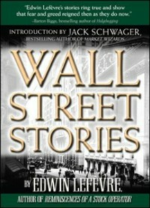 Ebook in inglese Wall Street Stories: Introduction by Jack Schwager Lefevre, Edwin
