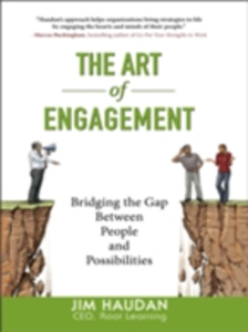 Ebook in inglese Art of Engagement: Bridging the Gap Between People and Possibilities Haudan, Jim
