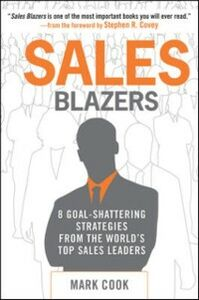 Ebook in inglese Sales Blazers: 8 Goal-Shattering Strategies from the World's Top Sales Leaders Cook, Mark