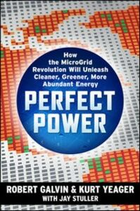 Foto Cover di PERFECT POWER: How the Microgrid Revolution Will Unleash Cleaner, Greener, More Abundant Energy, Ebook inglese di Robert Galvin,Kurt Yeager, edito da McGraw-Hill Education