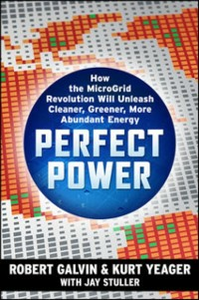 Ebook in inglese PERFECT POWER: How the Microgrid Revolution Will Unleash Cleaner, Greener, More Abundant Energy Galvin, Robert , Yeager, Kurt