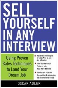 Foto Cover di Sell Yourself in Any Interview: Use Proven Sales Techniques to Land Your Dream Job, Ebook inglese di Oscar Adler, edito da McGraw-Hill Education