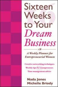 Ebook in inglese 16 Weeks to Your Dream Business: A Weekly Planner for Entrepreneurial Women Briody, Michelle , Jones, Nada