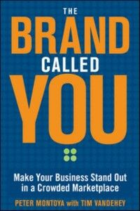 Foto Cover di Brand Called You: Make Your Business Stand Out in a Crowded Marketplace, Ebook inglese di Peter Montoya,Tim Vandehey, edito da McGraw-Hill Education
