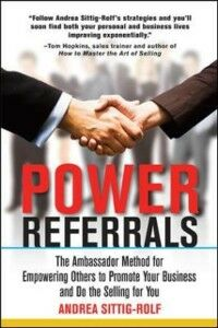 Foto Cover di Power Referrals: The Ambassador Method for Empowering Others to Promote Your Business and Do the Selling for You, Ebook inglese di Andrea Sittig-Rolf, edito da McGraw-Hill Education