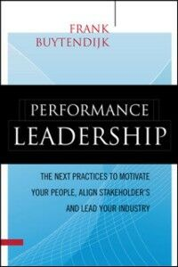 Ebook in inglese Performance Leadership: The Next Practices to Motivate Your People, Align Stakeholders, and Lead Your Industry Buytendijk, Frank
