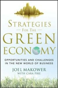 Ebook in inglese Strategies for the Green Economy: Opportunities and Challenges in the New World of Business Makower, Joel , Pike, Cara